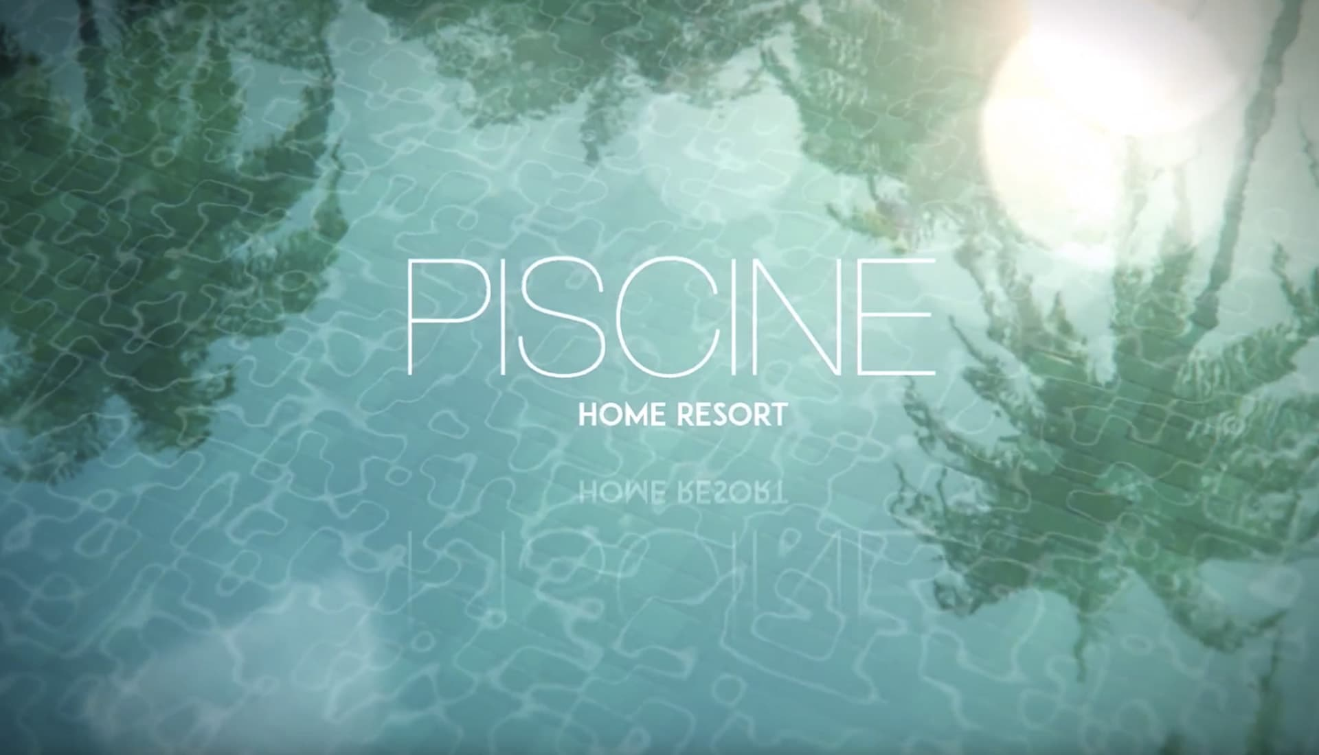 PISCINE HOME RESORT
